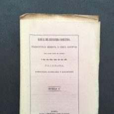 Libros antiguos: AÑO 1866 - MANUAL DEL REPOSTERO DOMESTICO - COCINA - RECETAS - POSTRES - FLAN, BIZCOCHO, PASTEL. Lote 259867130