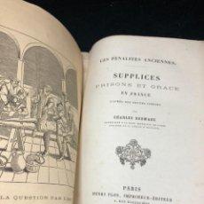 Libros antiguos: LES PENALITES ANCIENNES. SUPPLICES, PRISONS ET GRACE EN FRANCE, D'APRES DES TEXTES INEDITS. 1866. Lote 259874185