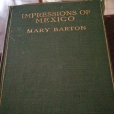 Libros antiguos: LIBRO INGLES IMPRESSIONS OF MEXICO. Lote 260083930