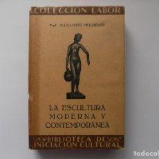 Libros antiguos: LIBRERIA GHOTICA. ALEXANDER HEILMEYER. LA ESCULTURA MODERNA Y CONTEMPORANEA. LABOR 1928.ILUSTRADO. Lote 260300085