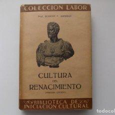 Libros antiguos: LIBRERIA GHOTICA. ROBERT F. ARNOLD. CULTURA DEL RENACIMIENTO. 1936. LABOR. MUY ILUSTRADO.. Lote 260300155
