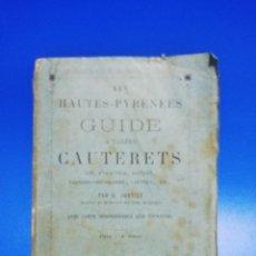 Libros antiguos: LES HAUTES-PYRENEES. GUIDE A TARBES CAUTERETS. PAR O. JUSTICE. 1875. PAGS. 152.. Lote 260805195
