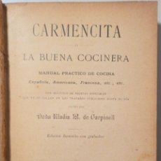 Libros antiguos: CARPINELL, DOÑA ELADIA M. DE - CARMENCITA O LA BUENA COCINERA - BARCELONA 1899 - 1ª EDICIÓN. Lote 260855965