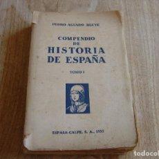Libros antiguos: COMPENDIO DE HISTORIA DE ESPAÑA. TOMO I. PEDRO AGUADO BLEYE. ESPASA-CALPE 1932. Lote 260992670