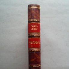 Libros antiguos: FANTASIAS. VICENTE BLASCO IBAÑEZ. 1928. Lote 261199490