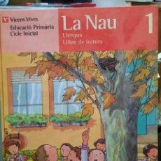 Livros antigos: LA NAU LLEGUA LLIBRE DE LECTURA 1 1°EDICIO. Lote 261203660