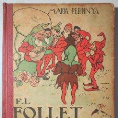 Libros antiguos: PERPINYÀ, MARIA - LONGORIA, JOSEP - EL FOLLET SENTIMENTAL - BARCELONA 1930 - IL·LUSTRAT. Lote 261223240