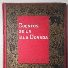 Libros antiguos: JUNCEDA, JOAN - CUENTOS DE LA ISLA DORADA - BARCELONA C. 1920 - MUY ILUSTRADO. Lote 261223450