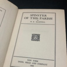 Libros antiguos: SPINSTER OF THIS PARISH BY W. B. MAXWELL, 1922. DODD, MEAD & CO. NEW YORK. EN INGLÉS.. Lote 261239400
