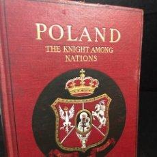 Libros antiguos: POLAND THE KNIGHT AMONG NATIONS. LOUIS VAN NORMAN 1907, ILUSTRACIONES Y MAPA. EN INGLÉS.. Lote 261242760