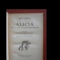 Libros antiguos: ALICIA EN EL PAIS DE LAS MARAVILLA. LEWIS CARROL. Lote 261266230