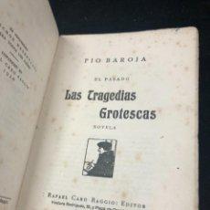 Libros antiguos: LAS TRAGEDIAS GROTESCAS. EL PASADO. PÍO BAROJA. RAFAEL CARO RAGGIO 1920. Lote 261275415