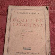 Libros antiguos: ELOGI DE CATALUNYA, J. VALLÈS I PUJALS. BARCELONA, 1928 SEGONA EDICIÓ. Lote 261299145