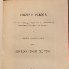 Libros antiguos: CUENTOS PARDOS. LUCAS GÓMEZ DEL TODO. Lote 261534090