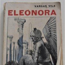 Libros antiguos: ELEONORA (NOVELA DE VIDA ARTÍSTICA) - VARGAS VILA - CASA EDITORIAL MAUCCI - BARCELONA 1917. Lote 261552085