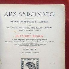 Libros antiguos: ARS SARCINATO - TRATADO ENCICLIPEDICO DE SASTRERIA - JOSE GUITART - 1ª EDICION - 1916. Lote 261595300