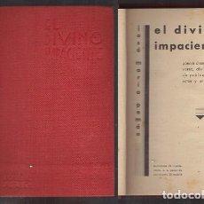 Livros antigos: EL DIVINO IMPACIENTE - PEMÁN,JOSÉ MARÍA - A-PEMAN-050. Lote 261607140