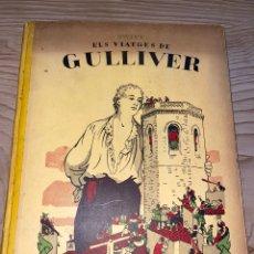 Libros antiguos: L- ELS VIATGES DE GUILLIVER. NOVEL•LA ADAPTADA AL CATALÀ PER XAVIER BONFILL.. Lote 261663840