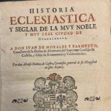 Libros antiguos: HISTORIA ECLESIÁSTICA Y SEGLAR DE LA MUY NOBLE Y MUY LEAL CIUDAD DE GUADALAJARA. JUAN DE MORALES Y B. Lote 261784005