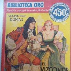 Livros antigos: BIBLIOTECA ORO EL VIZCONDE DE BRAGELONNE ALEJANDRO DUMAS Nº EXTRAORDINARIO 512 PAGINAS Nº II 26. Lote 261791845