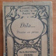 Libros antiguos: 1920 DILA...POESÍAS EN PROSA - ALEJANDRO BHER / CURIOSA DEDICATORIA DEL AUTOR EN LÁPIZ AZUL. Lote 261822375