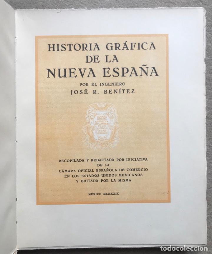 Libros antiguos: Historia Gráfica de la Nueva España - por el ingeniero José R. Benítez - México - Barcelona, 1929 - Foto 2 - 261836040