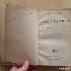 Libros antiguos: MARÍA ANTONIETA - STEFAN ZWEIG. Lote 261875555