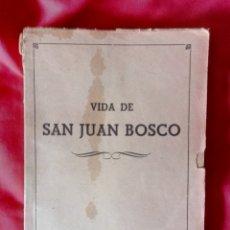 Livres anciens: VIDA DE SAN JUAN BOSCO POR EL P. ELADIO EGAÑA, S. S. SEVILLA LIBRERÍA EDITORIAL DE MARÍA AUXILIADOR. Lote 261962430