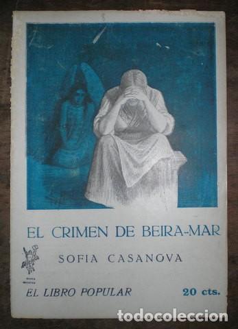 CASANOVA, SOFÍA: EL CRIMEN DE BEIRA-MAR. MADRID, EL LIBRO POPULAR Nº8 1914. (Libros Antiguos, Raros y Curiosos - Literatura - Otros)