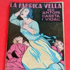 Livres anciens: LA NOVEL.LA D'ARA - Nº 83 - AÑO 1925 - LA FABRICA VELLA - ANTONI CARETA I VIDAL. Lote 261998070