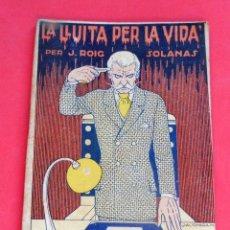 Livres anciens: LA NOVEL.LA D'ARA - Nº 89 - AÑO 1925 - LA LLUITA PER LA VIDA - J.ROIG SOLANAS. Lote 261998410