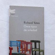 Libros antiguos: ONCE TIPOS DE SOLEDAD RICHARD YATES EMECÉ - 2002,TAPA BLANDA CON SOLAPAS,EMECE,. Lote 262011580