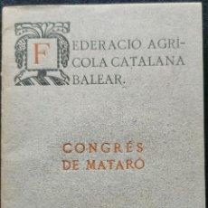 Libros antiguos: MATARO. CONGRES FEDERACIO AGRICOLA CATALANO BALEAR. 1918. 16 P + 4 FOT. 18 X 12. Lote 262020375