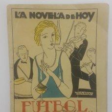 Libros antiguos: FUTBOL... JAZZ-BAND. LOPEZ DE HARO. 1924 (LA NOVELA DE HOY Nº 127). ILUSTRACIONES VARELA DE SEIJAS. Lote 262095690