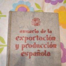 Libros antiguos: BAL-42 ANUARIO DE LA EXPORTACION Y PRODUCCION ESPAÑOLA 1934 1935. Lote 262130825
