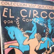 Libros antiguos: EL CIRCO. R.GOMEZ DE LA SERNA,COL.LOS GUASONES, EDIT.SEMPERE, SEMI-INTONSO,PROX. 1920. Lote 262243240