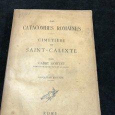 Libros antiguos: LES CATACOMBES ROMAINES .CIMETIÈRE DE SAINT-CALIXTE. PAR L'ABBÉ NORTET ROME 1888 INTONSO. Lote 262245870
