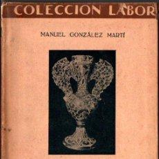 Libros antiguos: GONZÁLEZ MARTÍ : CERÁMICA ESPAÑOLA (LABOR, 1933). Lote 262253830