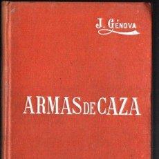 Libros antiguos: MANUALES SOLER Nº 16 : GÉNOVA - ARMAS DE CAZA. Lote 262255500