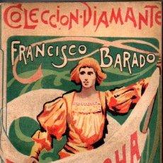 Libros antiguos: FRANCISCO BARADO : LA BRECHA (DIAMANTE, C. 1900). Lote 262256000