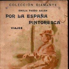 Libros antiguos: EMILIA PARDO BAZÁN : POR LA ESPAÑA PINTORESCA (DIAMANTE, C. 1900). Lote 262256470