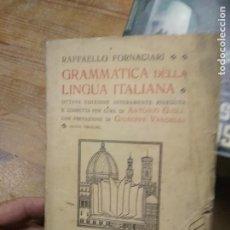 Libros antiguos: GRAMMATICA DELLA LINGUA ITALIANA, RAFFAELLO FORNACIARI. EN ITALIANO. 1933. L.10257-785. Lote 262289945