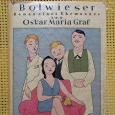 Libros antiguos: OSKAR MARIA GRAF - BOLWIESER ROMAN EINES EHEMANNES -1931 - ÚNICO CON SOBRECUBIERTA ILUSTRADA. Lote 262342700