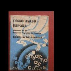 Libros antiguos: CÓMO NACIÓ ESPAÑA. PRIMERO DE LA HISTORIA POPULAR DE ESPAÑA. GONZALO DE REPARAZ. Lote 262350275