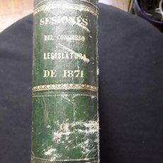 Libros antiguos: SESIONES DEL CONGRESO LEGISLATURA DE 1871. Lote 262350845