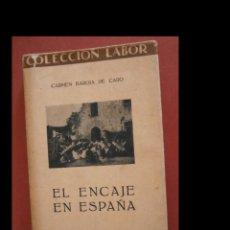 Libros antiguos: EL ENCAJE EN ESPAÑA. CARMEN BAROJA DE CARO. Lote 262351505