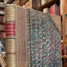 Libros antiguos: AUTÓGRAFOS DE CRISTOBAL COLÓN Y PAPELES DE AMÉRICA. DUQUESA DE BERWICK Y DE ALBA. Lote 262373495
