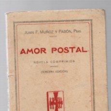 Libros antiguos: AMOR POSTAL. NOVELA COMPRIMIDA. JUAN F. MUÑOZ Y PABON. SEVILLA, 1903. Lote 262377330