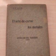 Libros antiguos: LIBRO EL ARTE DE CORTAR LOS METALES. Lote 262411840