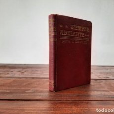 Libros antiguos: SIEMPRE ADELANTE - O. S. MARDEN - EDITOR ANTONIO ROCH, NO CONSTA AÑO, BARCELONA. Lote 217018351